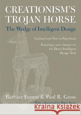 Creationism's Trojan Horse: The Wedge of Intelligent Design Barbara Forrest Paul R. Gross 9780195319736