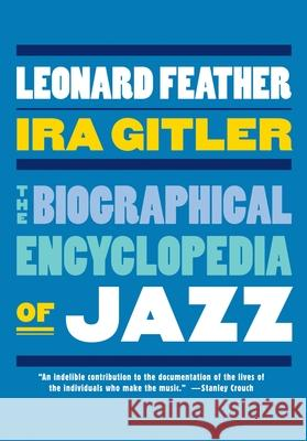The Biographical Encyclopedia of Jazz Leonard Feather Ira Gitler 9780195320008