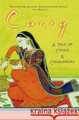 Curry: A Tale of Cooks and Conquerors Lizzie Collingham 9780195320015