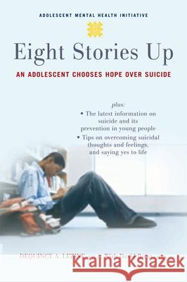 Eight Stories Up: An Adolescent Chooses Hope Over Suicide David Brent 9780195325577