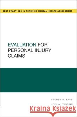 Evaluation for Personal Injury Claims Andrew W. Kane Joel A. Dvoskin 9780195326079