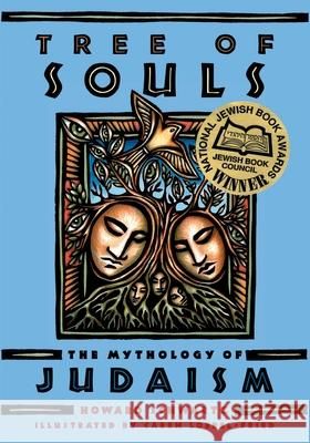 Tree of Souls : The Mythology of Judaism Howard Schwartz Caren Loebel-Fried Elliot K. Ginsburg 9780195327137