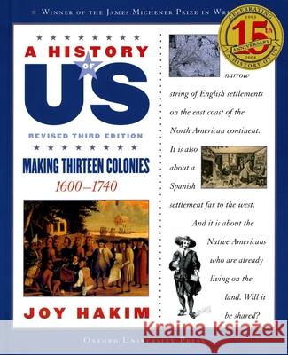 A History of Us: Making Thirteen Colonies: 1600-1740 a History of Us Book Two Joy Hakim 9780195327168