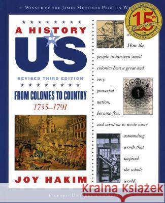 A History of Us: From Colonies to Country: 1735-1791 a History of Us Book Three Joy Hakin 9780195327175