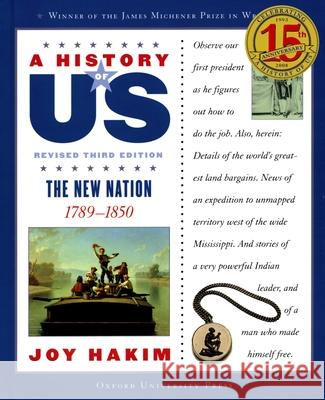A History of Us: The New Nation: 1789-1850 a History of Us Book Four Joy Hakim 9780195327182