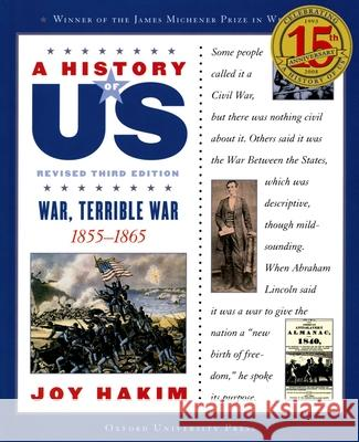 A History of Us: War, Terrible War: 1855-1865 a History of Us Book Six Joy Hakim 9780195327205