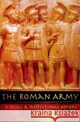 The Roman Army: A Social and Institutional History Pat Southern 9780195328783
