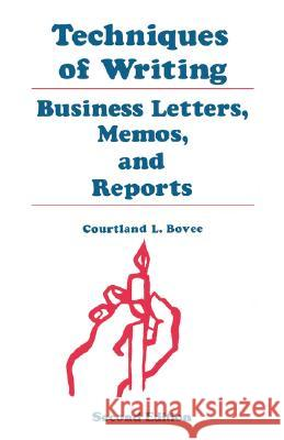 Techniques of Writing: Business Letters, Memos, and Reports Courtland L. Bovee 9780195329636