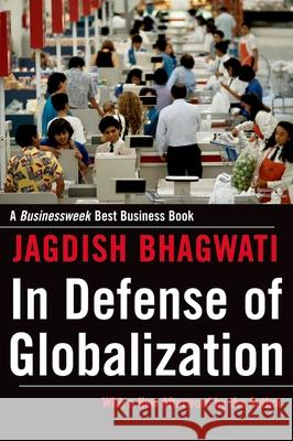 In Defense of Globalization Jagdish Bhagwati 9780195330939