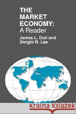 The Market Economy : A Reader James L. Doti Dwight R. Lee 9780195332582