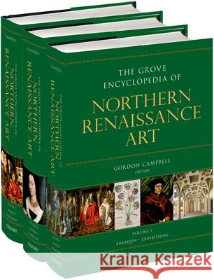 The Grove Encyclopedia of Northern Renaissance Art, 3 Vols. Gordon Campbell 9780195334661 Oxford University Press, USA