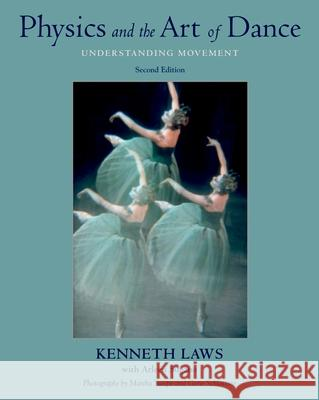 Physics and the Art of Dance : Understanding Movement  LAOXUPAWs 9780195341010