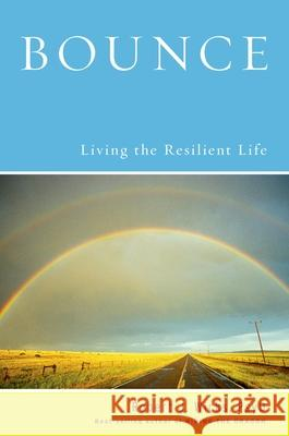 Bounce: Living the Resilient Life Robert J Wicks 9780195367683