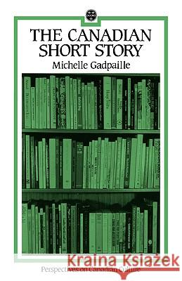 The Canadian Short Story Michelle Gadpaille 9780195406535