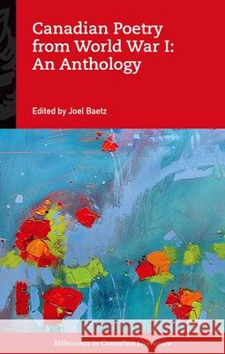 Canadian Poetry from World War I: An Anthology Joel Baetz 9780195431711