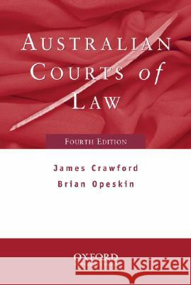 Australian Courts of Law James Crawford Brian Opeskin James Crawford 9780195510072