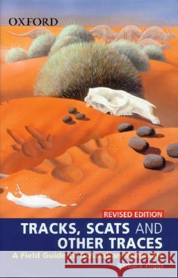 Tracks, Scats and Other Traces: A Field Guide to Australian Mammals Barbara Triggs 9780195550993