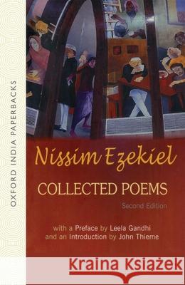 Collected Poems Ezekiel Nissim John Thieme Leela Gandhi 9780195672497