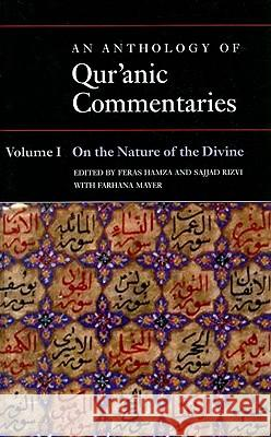 An Anthology of Qur'anic Commentaries : Volume 1: On the Nature of the Divine F. Hamza S. Rizvi 9780197200001