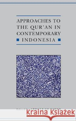 Approaches to the Qur'an in Contemporary Indonesia Abdullah Saeed 9780197200018