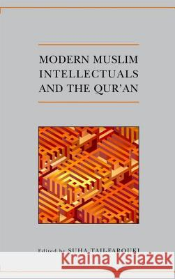 Modern Muslim Intellectuals and the Qur'an Suha Taji-Farouki 9780197200032