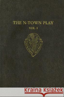 The N-Town Play, Volume 1: Cotton MS Vespasian D.8 Stephen Spector 9780197224113