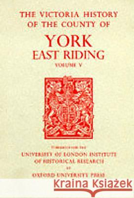 A History of the County of York East Riding, Volume V: Holderness: Southern Part K. J. Allison 9780197227602