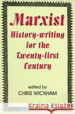 Marxist History-Writing for the Twenty-First Century Chris Wickham 9780197264034