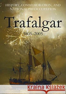 History, Commemoration and National Preoccupation: Trafalgar 1805-2005  9780197264065