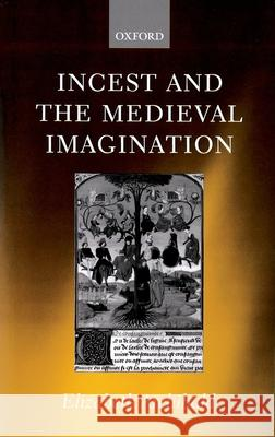 Incest and the Medieval Imagination Elizabeth Archibald 9780198112099