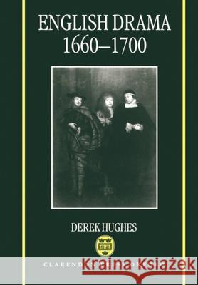English Drama 1660-1700 Derek Hughes 9780198119746