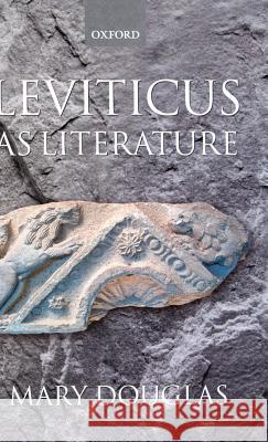Leviticus as Literature Mary Douglas Mary Douglas 9780198150923