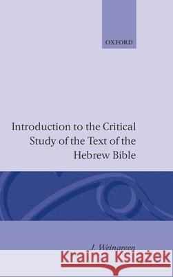 Introduction to the Critical Study of the Text of the Old Testament Jacob Weingreen 9780198154532