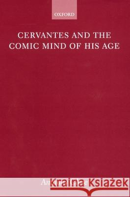 Cervantes and the Comic Mind of His Age A. J. Close 9780198159988