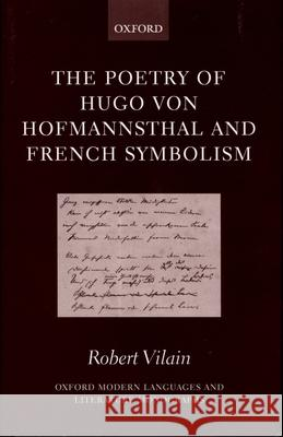 The Poetry of Hugo Von Hofmannsthal and French Symbolism Robert Vilain 9780198160038
