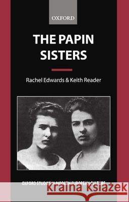 The Papin Sisters Rachel Edwards Keith Reader 9780198160113