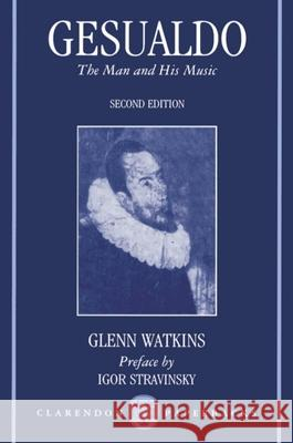 Gesualdo: The Man and His Music Glenn Watkins Igor Stravinsky 9780198161974 Oxford University Press