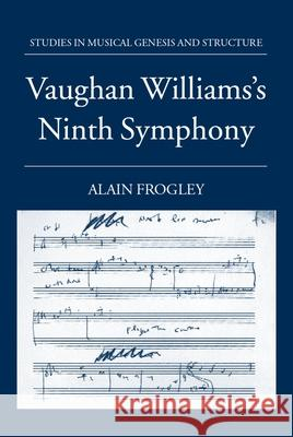 Vaughan Williams's Ninth Symphony Alain Frogley 9780198162841