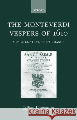 The Moneverdi Vespers of 1610 Jeffrey Kurtzman 9780198164098