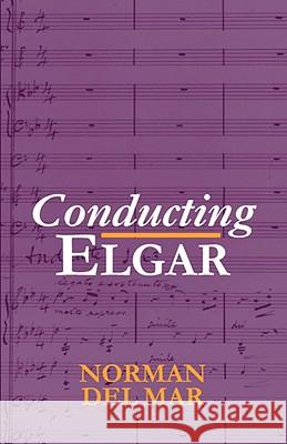 Conducting Elgar Norman De 9780198165576