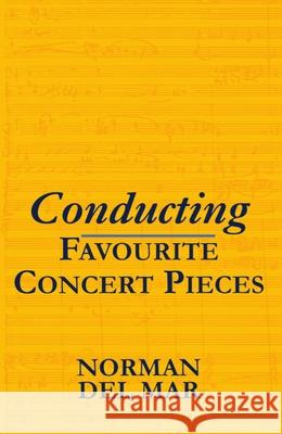 Conducting Favourite Concert Pieces Norman Del Mar 9780198165583
