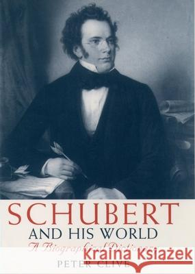 Schubert & His World Peter Clive H. P. Clive 9780198165828
