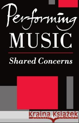 Performing Music: Shared Concerns Jonathan Dunsby 9780198166429