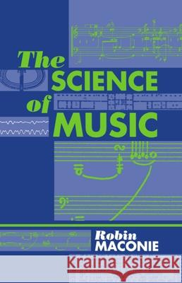 The Science of Music Robin Maconie 9780198166481