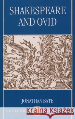 Shakespeare and Ovid Jonathan Bate 9780198183242