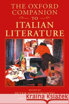 The Oxford Companion to Italian Literature Peter Hainsworth David Robey 9780198183327