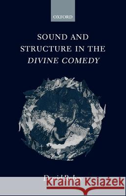 Sound and Structure in the Divine Comedy David Robey 9780198184980