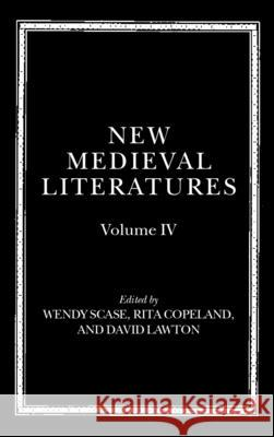 New Medieval Literatures : Volume IV Rita Copeland Wendy Scase David Lawton 9780198187387