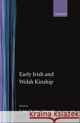 Early Irish and Welsh Kinship T. M. Charles-Edwards 9780198201038