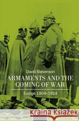 Armaments and the Coming of War David Stevenson 9780198202080